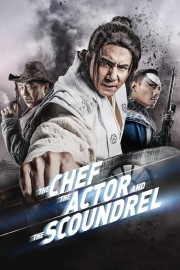 The Chef, The Actor, The Scoundrel
