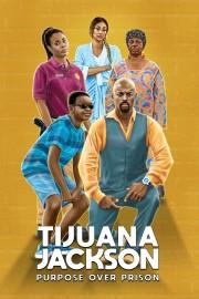 Tijuana Jackson: Purpose Over Prison