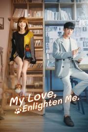 My Love, Enlighten Me